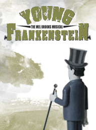 The Mel Brooks Musical: Young Frankenstein